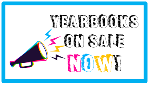 Yearbooks on sale now! Pre-order ONLINE today!