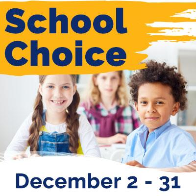School Choice is December 2-31, 2019