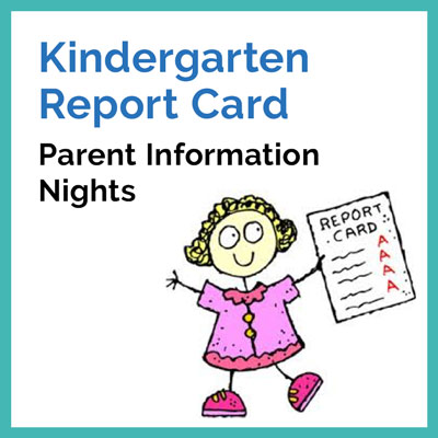 Kindergarten Report Card Parent Information Sessions